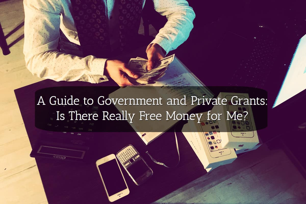 A guide to government and private grants: is there really free.