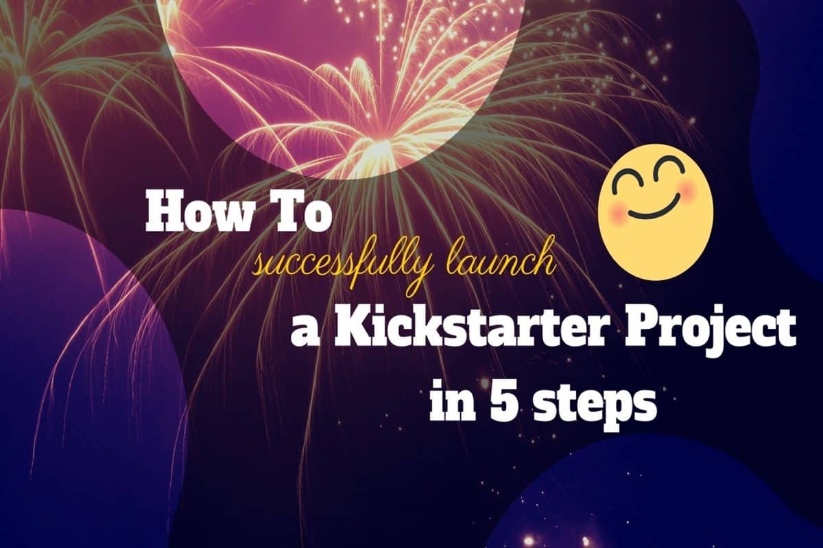 Kickstarter 5 Step Process to Win Big