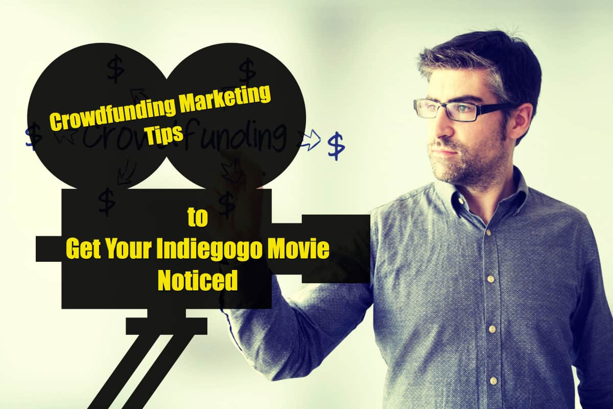 Indiegogo for Film Marketing How to